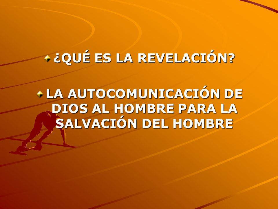 ¿QUÉ ES LA REVELACIÓN? LA AUTOCOMUNICACIÓN DE DIOS AL HOMBRE PARA LA SALVACIÓN DEL HOMBRE