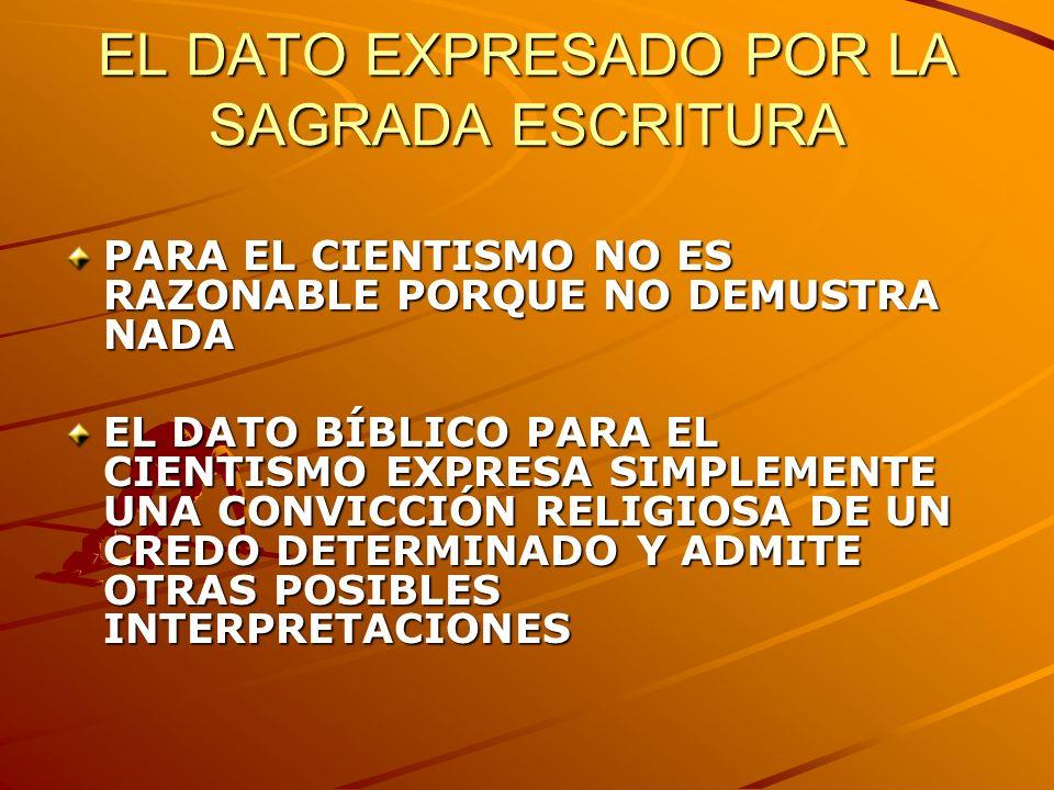 EL DATO EXPRESADO POR LA SAGRADA ESCRITURA PARA EL CIENTISMO NO ES RAZONABLE PORQUE NO DEMUSTRA NADA EL DATO BÍBLICO PARA EL CIENTISMO EXPRESA SIMPLEM