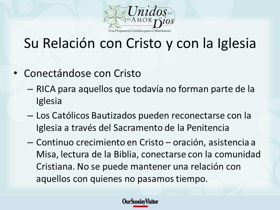 Su Relación con Cristo y con la Iglesia Conectándose con Cristo – RICA para aquellos que todavía no forman parte de la Iglesia – Los Católicos Bautiza