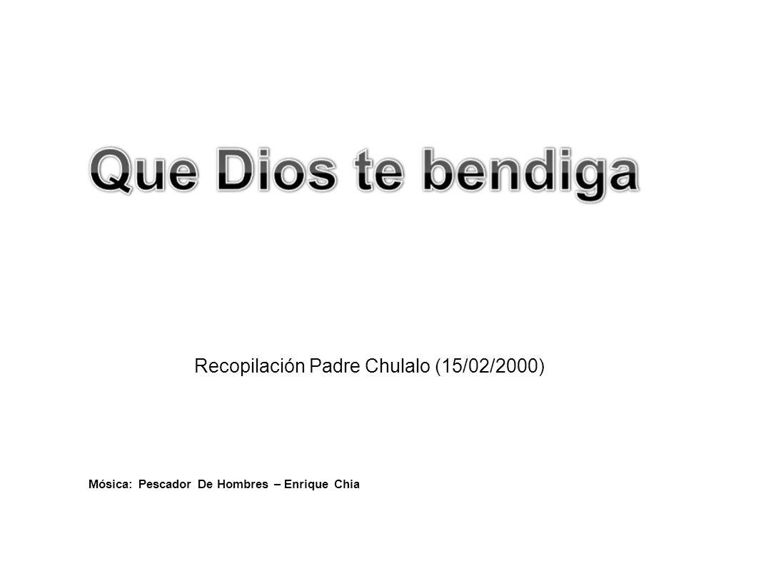 Recopilación Padre Chulalo (15/02/2000) Mósica: Pescador De Hombres – Enrique Chia