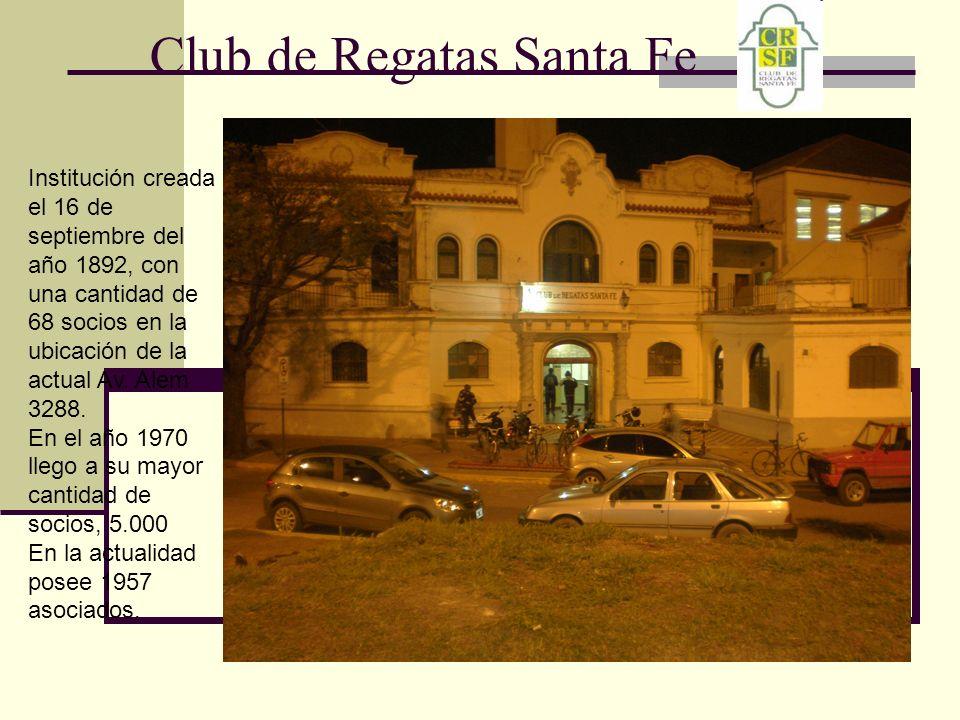 Club de Regatas Santa Fe Institución creada el 16 de septiembre del año 1892, con una cantidad de 68 socios en la ubicación de la actual Av.