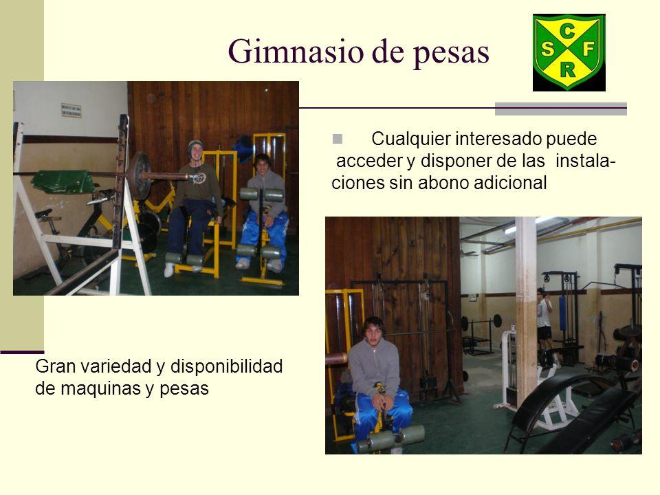 Gimnasio de pesas Cualquier interesado puede acceder y disponer de las instala- ciones sin abono adicional Gran variedad y disponibilidad de maquinas y pesas