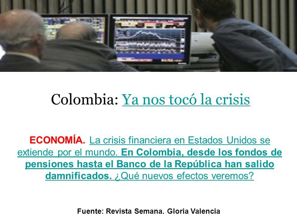 Colombia: Ya nos tocó la crisisYa nos tocó la crisis ECONOMÍA.