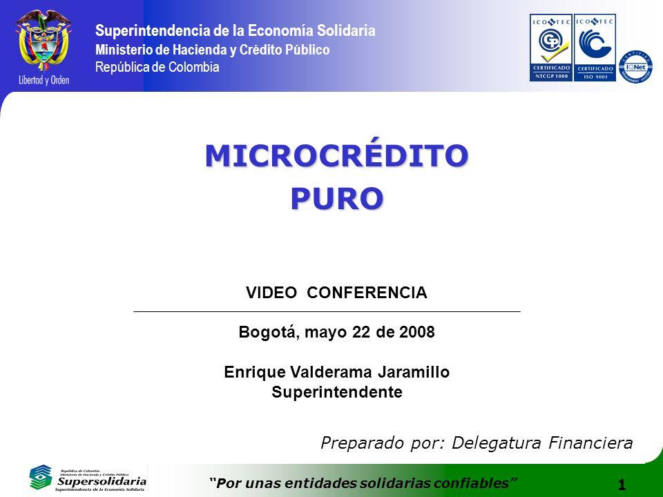 1 Superintendencia de la Economía Solidaria Ministerio de Hacienda y Crédito Público República de Colombia Por unas entidades solidarias confiables MI
