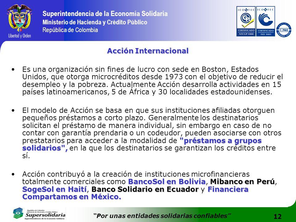 12 Superintendencia de la Economía Solidaria Ministerio de Hacienda y Crédito Público República de Colombia Por unas entidades solidarias confiables A