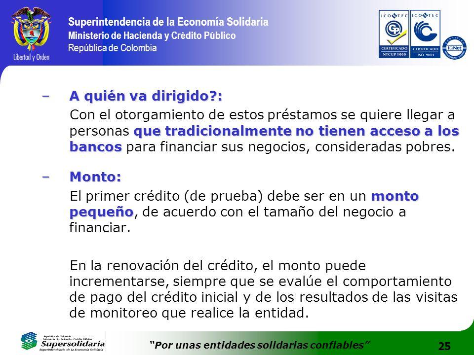 25 Superintendencia de la Economía Solidaria Ministerio de Hacienda y Crédito Público República de Colombia Por unas entidades solidarias confiables –