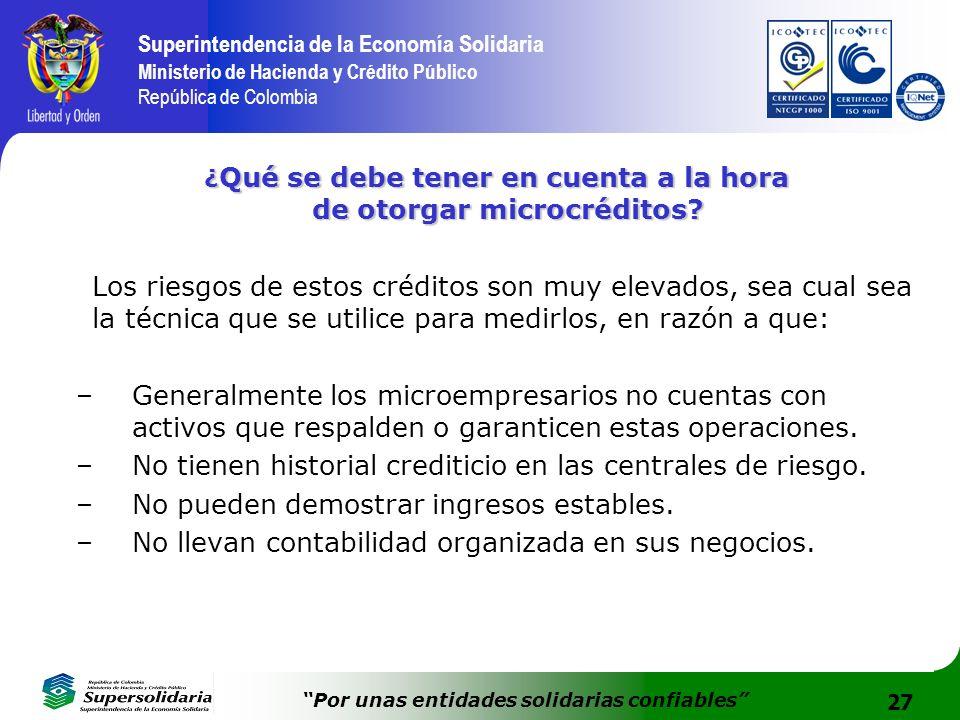27 Superintendencia de la Economía Solidaria Ministerio de Hacienda y Crédito Público República de Colombia Por unas entidades solidarias confiables ¿