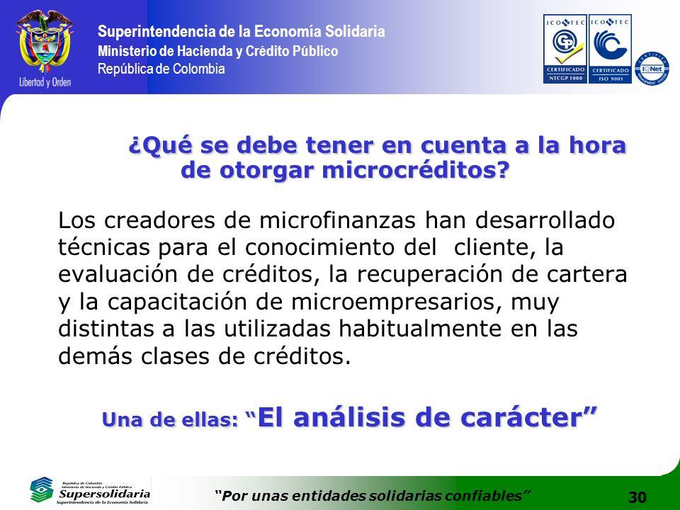 30 Superintendencia de la Economía Solidaria Ministerio de Hacienda y Crédito Público República de Colombia Por unas entidades solidarias confiables ¿