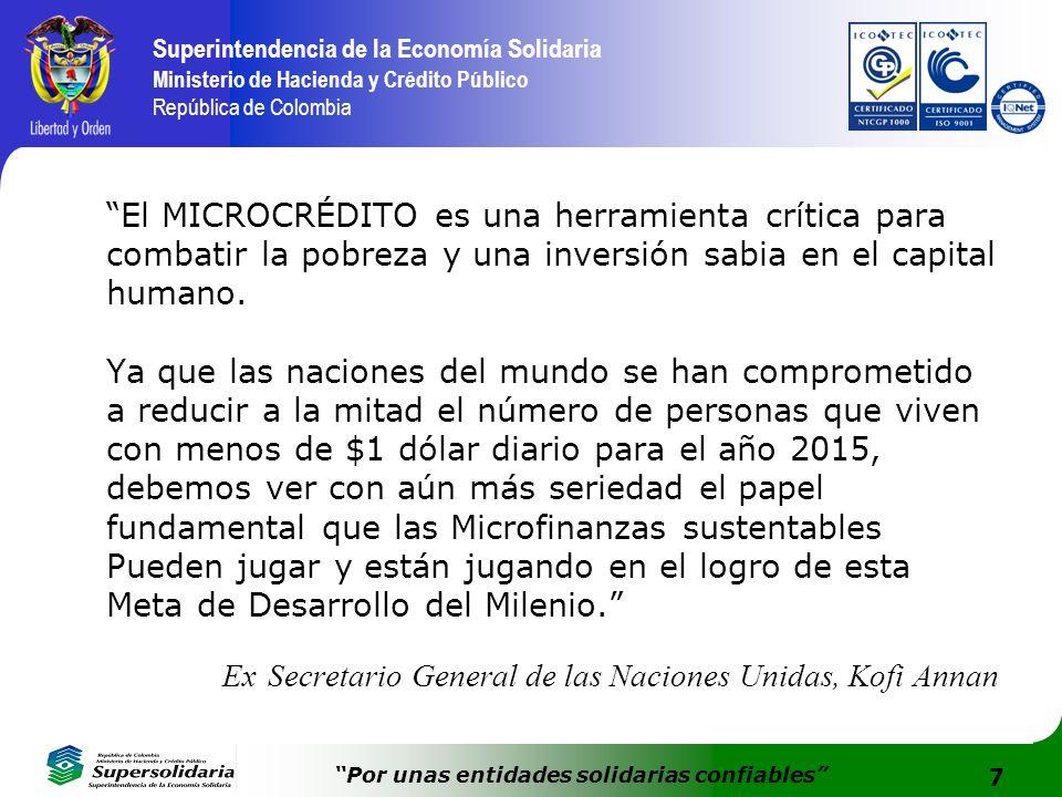 7 Superintendencia de la Economía Solidaria Ministerio de Hacienda y Crédito Público República de Colombia Por unas entidades solidarias confiables El