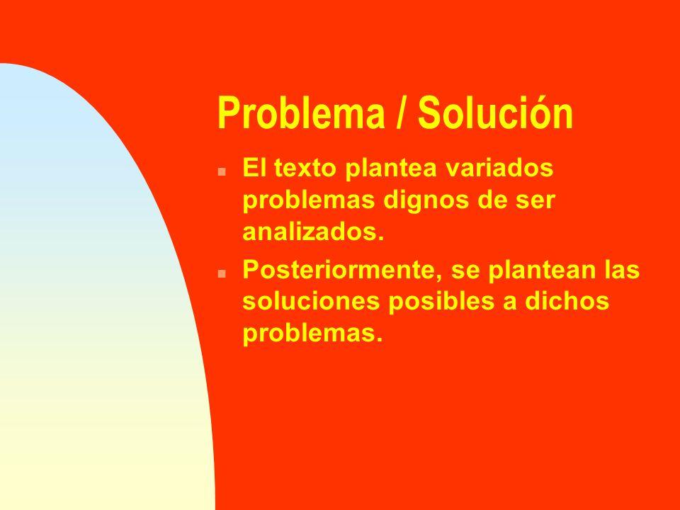 Problema / Solución n El texto plantea variados problemas dignos de ser analizados. n Posteriormente, se plantean las soluciones posibles a dichos pro
