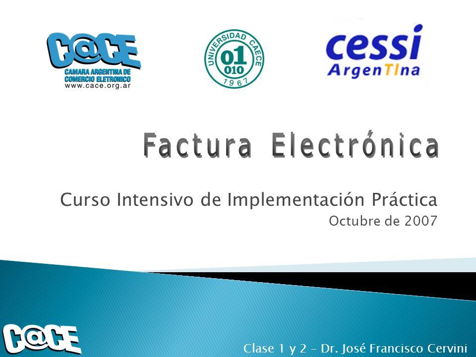 Curso Intensivo de Implementación Práctica Octubre de 2007 Clase 1 y 2 – Dr. José Francisco Cervini