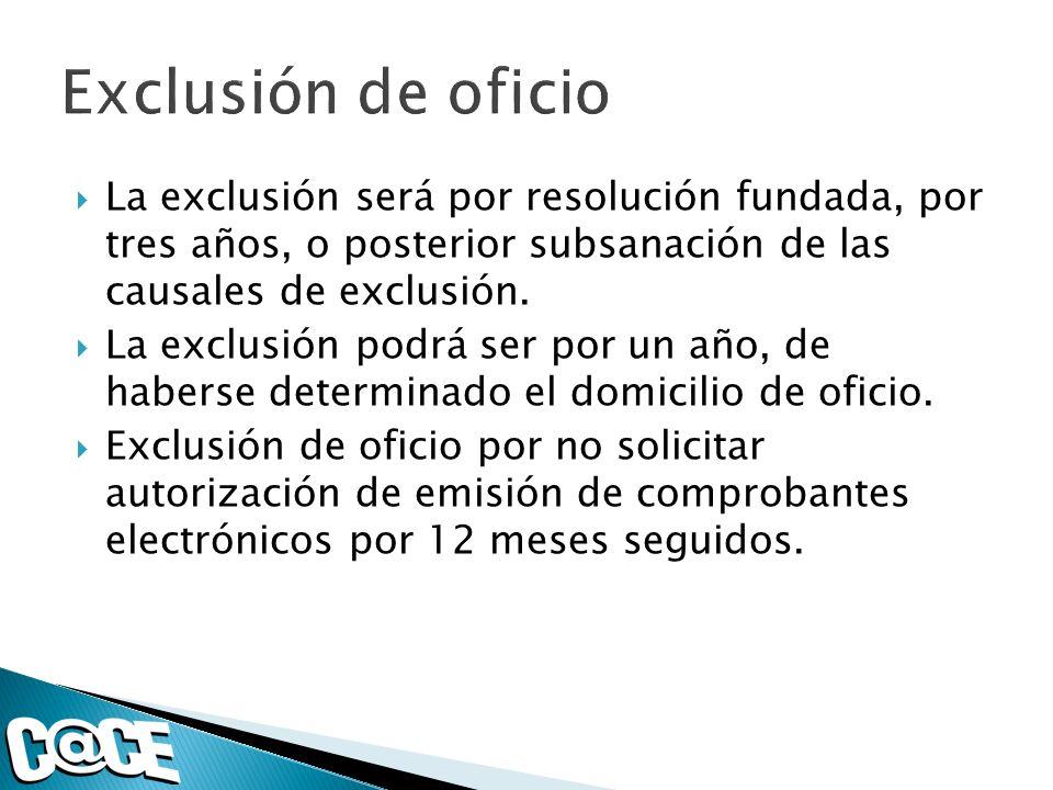 La exclusión será por resolución fundada, por tres años, o posterior subsanación de las causales de exclusión.