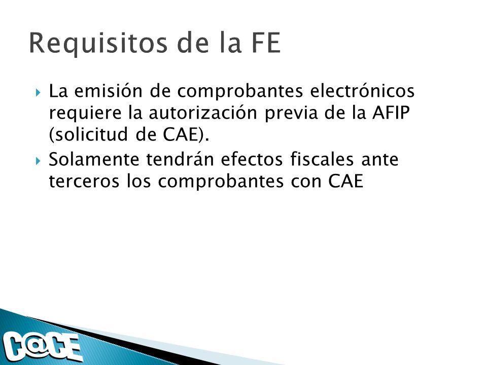 La emisión de comprobantes electrónicos requiere la autorización previa de la AFIP (solicitud de CAE).