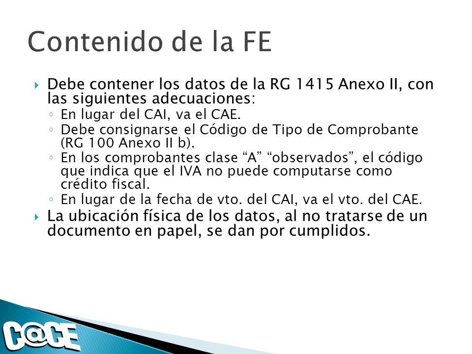 Debe contener los datos de la RG 1415 Anexo II, con las siguientes adecuaciones: En lugar del CAI, va el CAE.