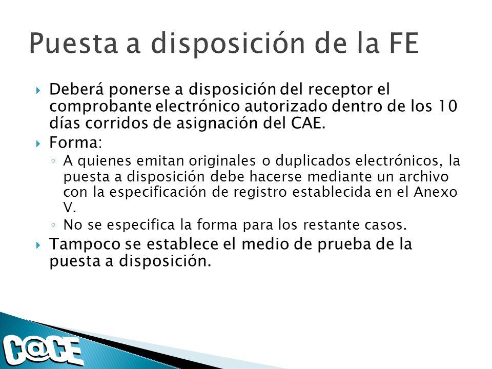 Deberá ponerse a disposición del receptor el comprobante electrónico autorizado dentro de los 10 días corridos de asignación del CAE.