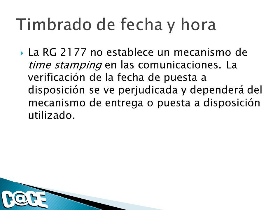 La RG 2177 no establece un mecanismo de time stamping en las comunicaciones.