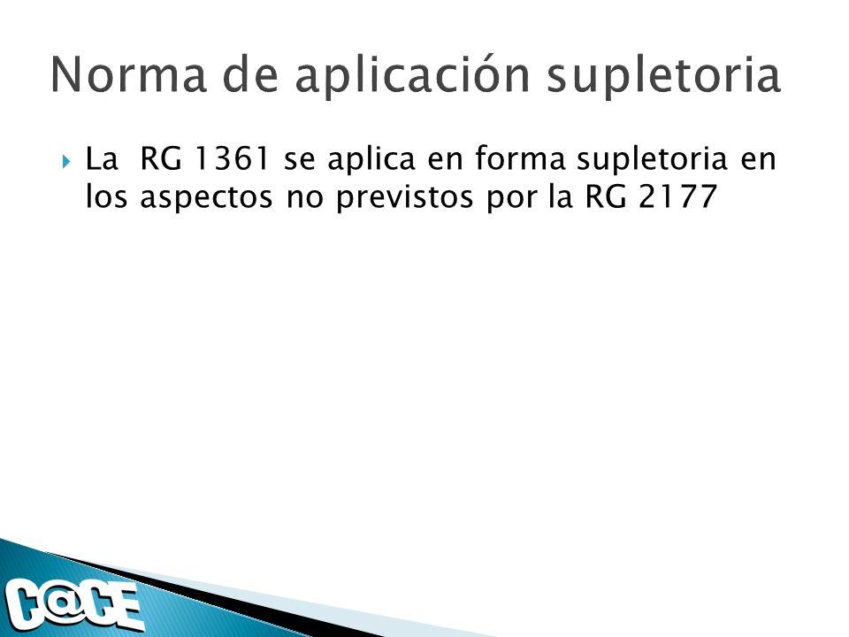 La RG 1361 se aplica en forma supletoria en los aspectos no previstos por la RG 2177