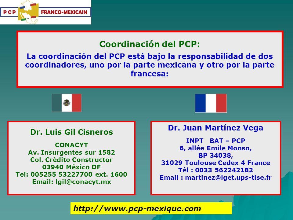 Coordinación del PCP: La coordinación del PCP está bajo la responsabilidad de dos coordinadores, uno por la parte mexicana y otro por la parte frances