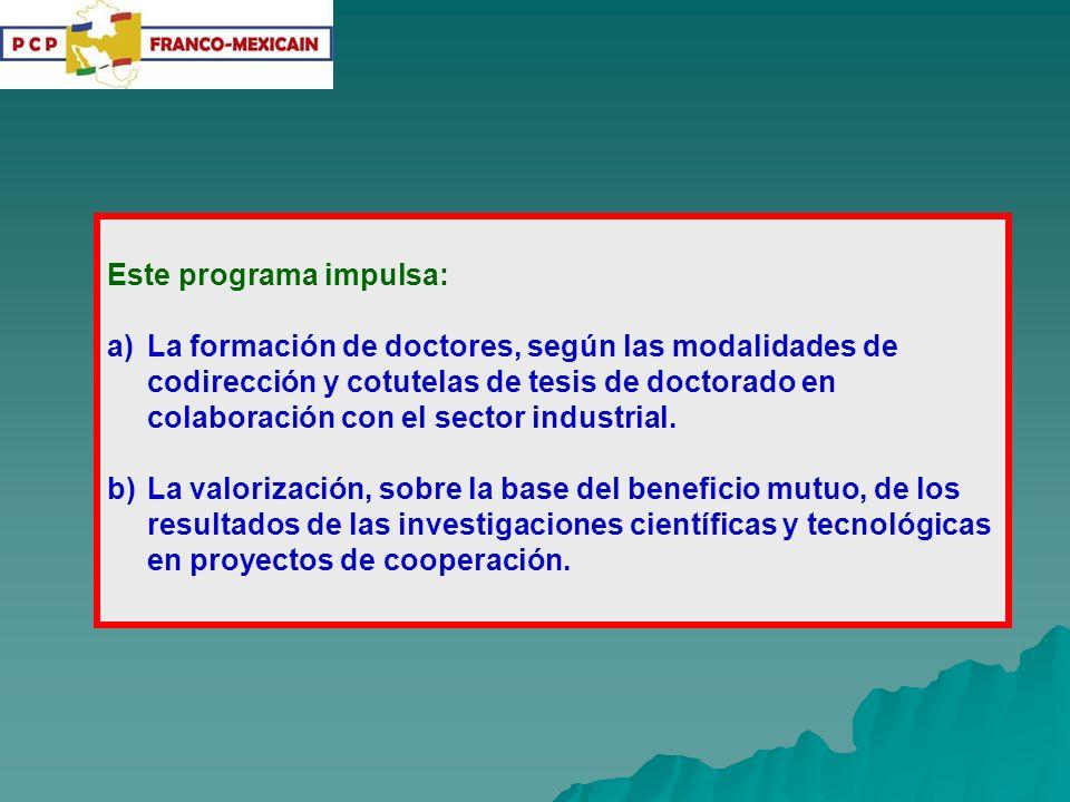 Este programa impulsa: a)La formación de doctores, según las modalidades de codirección y cotutelas de tesis de doctorado en colaboración con el sector industrial.