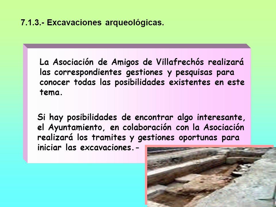 58 En ambos casos La Asociación de Amigos de Villafrechós puede iniciar las gestiones con el Arzobispado y la Congregación, empresas del sector... El