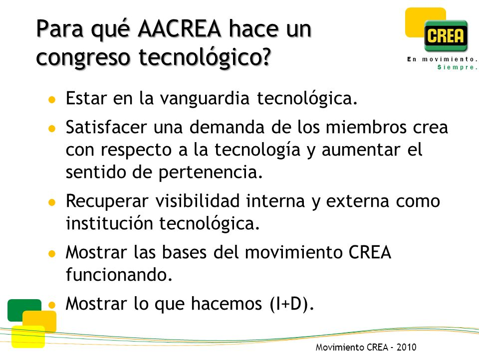 Movimiento CREA - 2010 En movimiento. Siempre. Para qué AACREA hace un congreso tecnológico.