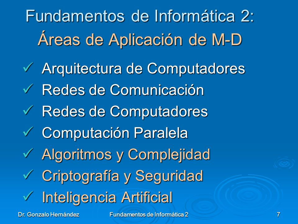 Dr. Gonzalo Hernández Fundamentos de Informática 2 8 Área Aplicación M-D: Inteligencia Artificial