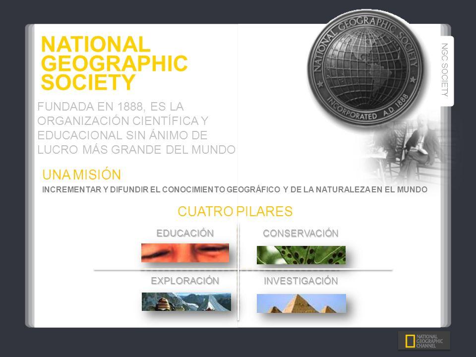 NATIONAL GEOGRAPHIC SOCIETY NGC SOCIETY FUNDADA EN 1888, ES LA ORGANIZACIÓN CIENTÍFICA Y EDUCACIONAL SIN ÁNIMO DE LUCRO MÁS GRANDE DEL MUNDO INCREMENT