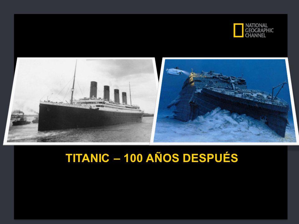 TITANIC – 100 AÑOS DESPUÉS