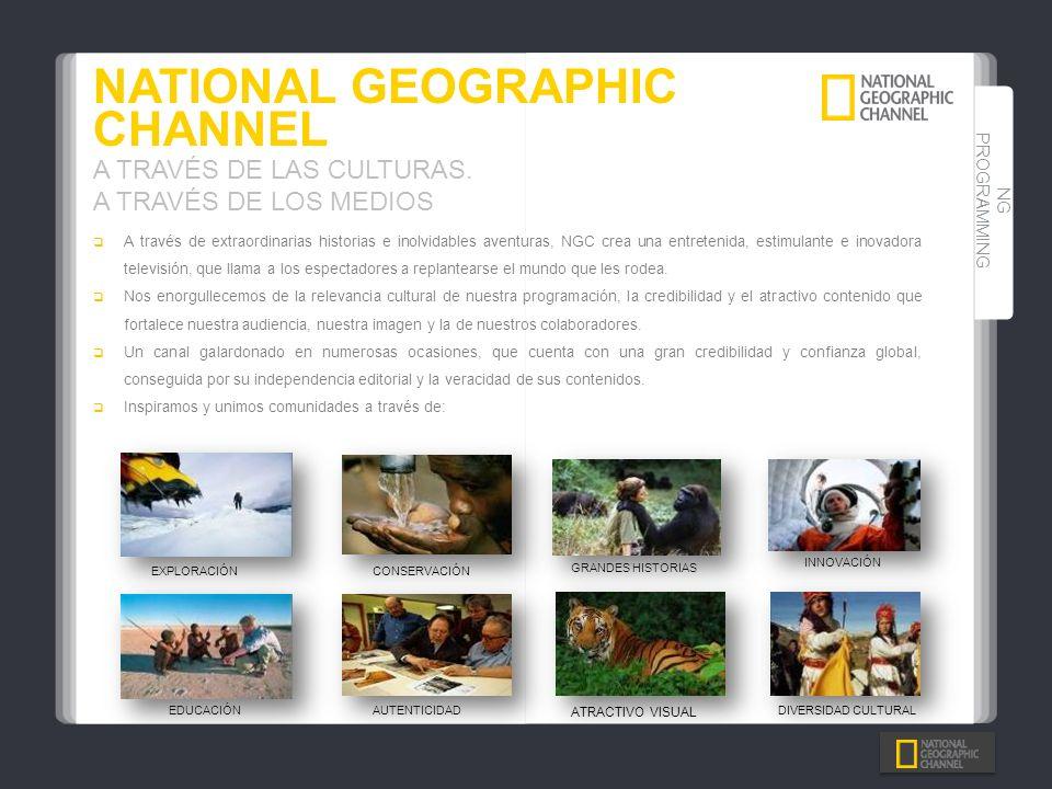 A través de extraordinarias historias e inolvidables aventuras, NGC crea una entretenida, estimulante e inovadora televisión, que llama a los espectad