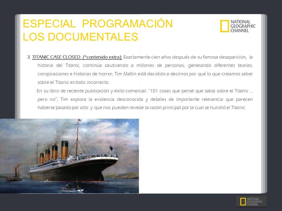ESPECIAL PROGRAMACIÓN LOS DOCUMENTALES 3. TITANIC CASE CLOSED. (*contenido extra): Exactamente cien años después de su famosa desaparición, la histori