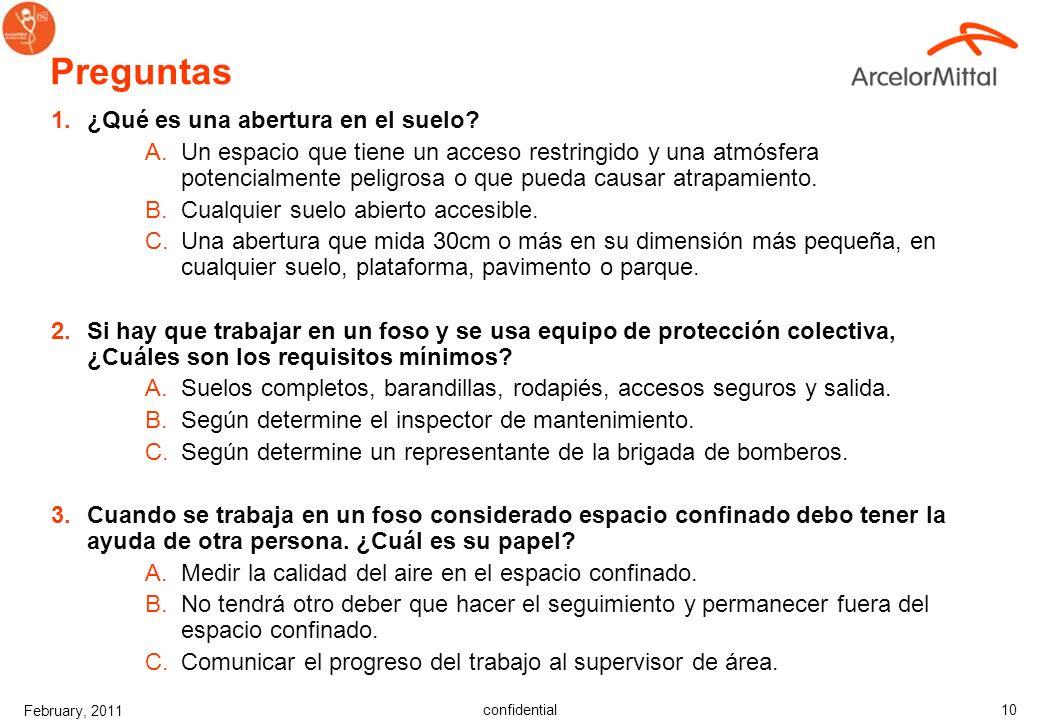 confidential February, 2011 9 Escenario de trabajo vs. escenario de rescate –Planificación diferente –Equipo diferente –Habilidades diferentes ¿Existe