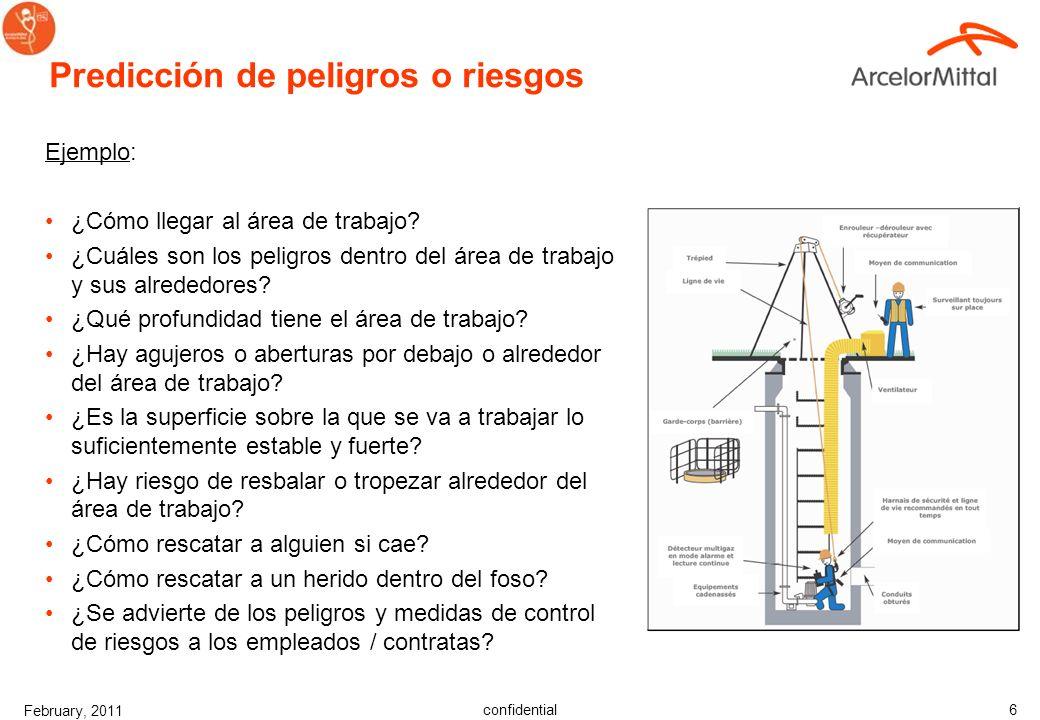 confidential February, 2011 5 Normas de ArcelorMittal Las empresas del Grupo, como mínimo, deben seguir la normativa local para trabajos en altura don