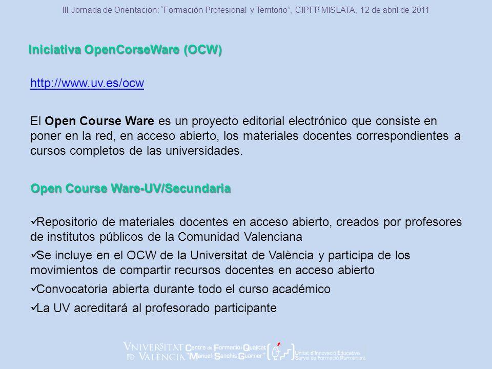 http://www.uv.es/ocw El Open Course Ware es un proyecto editorial electrónico que consiste en poner en la red, en acceso abierto, los materiales docentes correspondientes a cursos completos de las universidades.