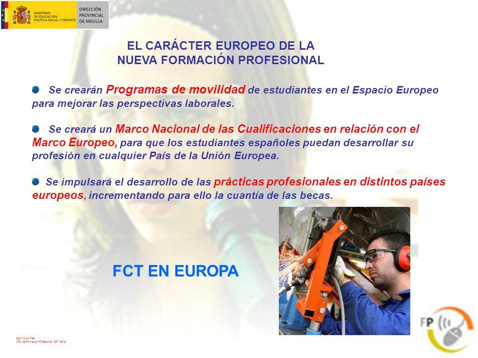 EL CARÁCTER EUROPEO DE LA NUEVA FORMACIÓN PROFESIONAL Se crearán Programas de movilidad de estudiantes en el Espacio Europeo para mejorar las perspect