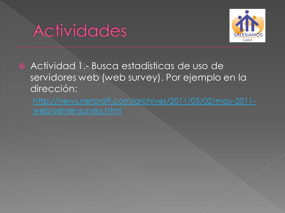 Actividad 1.- Busca estadísticas de uso de servidores web (web survey). Por ejemplo en la dirección: http://news.netcraft.com/archives/2011/05/02/may-
