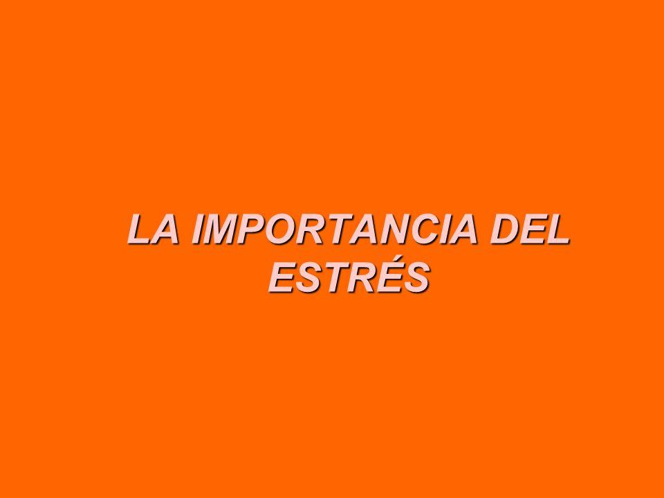 LA IMPORTANCIA DEL ESTRÉS