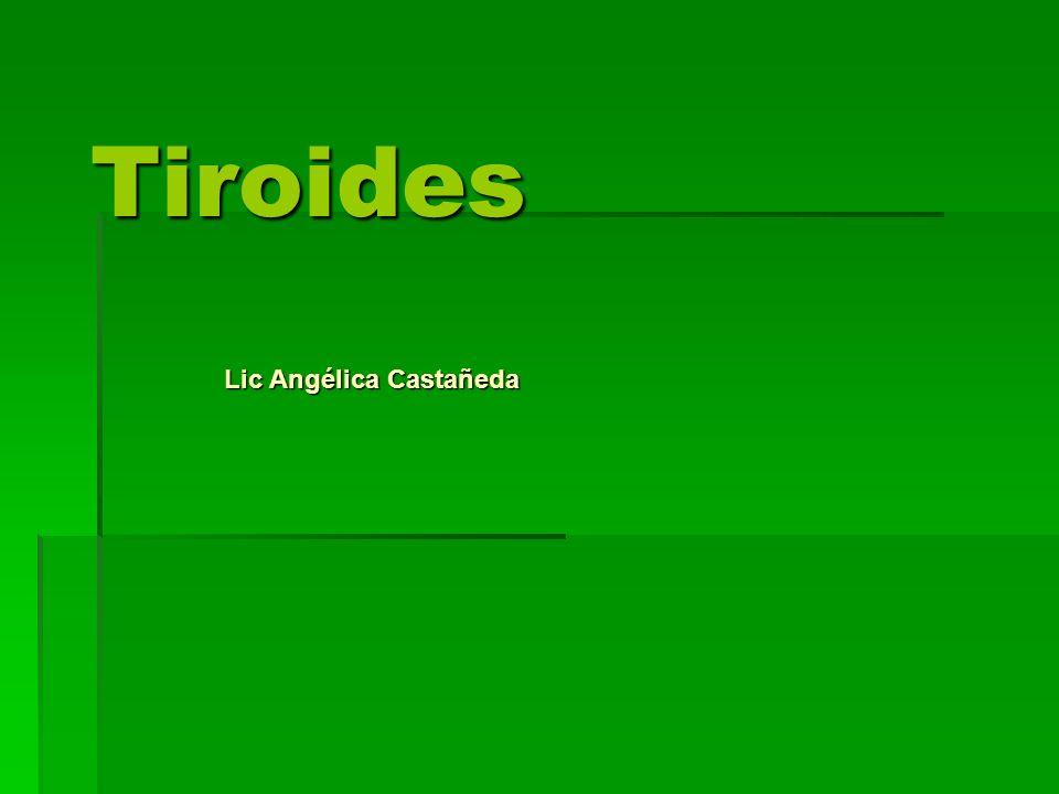 Tiroides Lic Angélica Castañeda