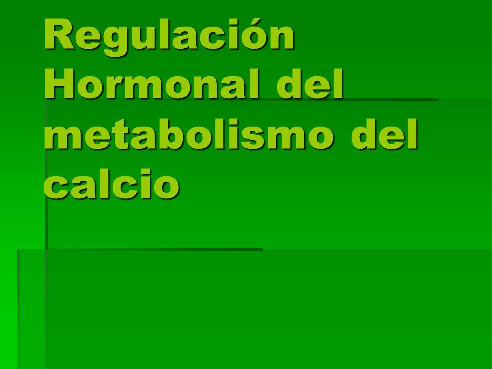Regulación Hormonal del metabolismo del calcio