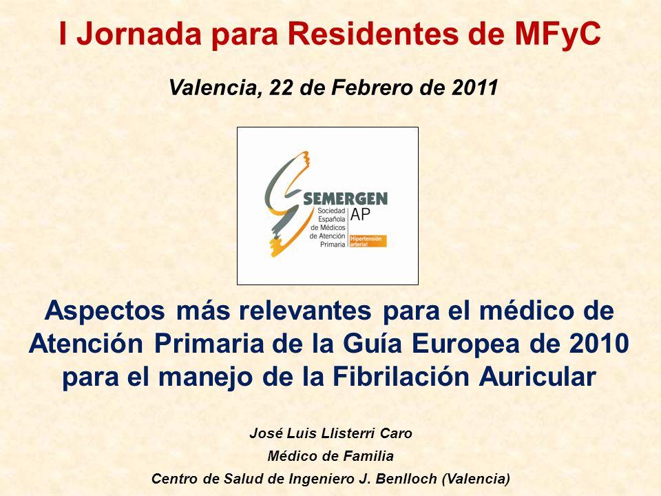 I Jornada para Residentes de MFyC Valencia, 22 de Febrero de 2011 Aspectos más relevantes para el médico de Atención Primaria de la Guía Europea de 20