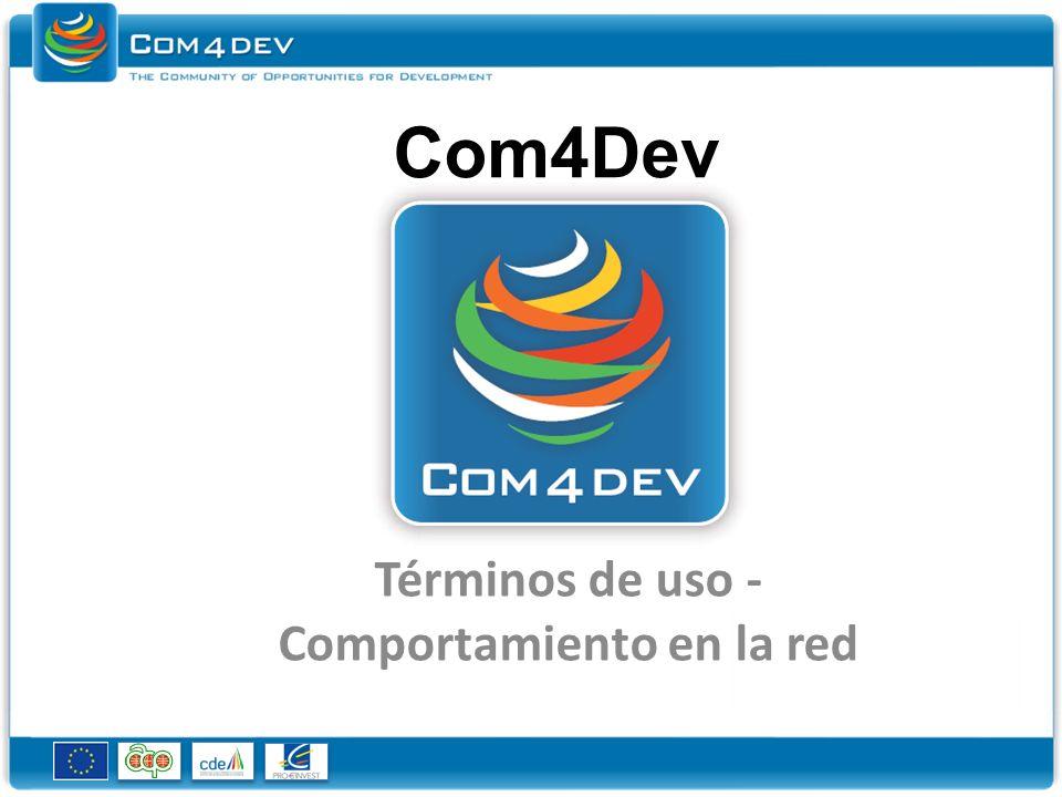 Com4Dev Términos de uso - Comportamiento en la red