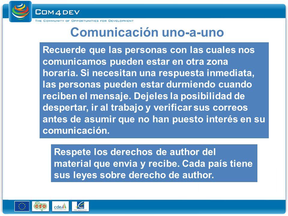 Comunicación uno-a-uno Recuerde que las personas con las cuales nos comunicamos pueden estar en otra zona horaria.