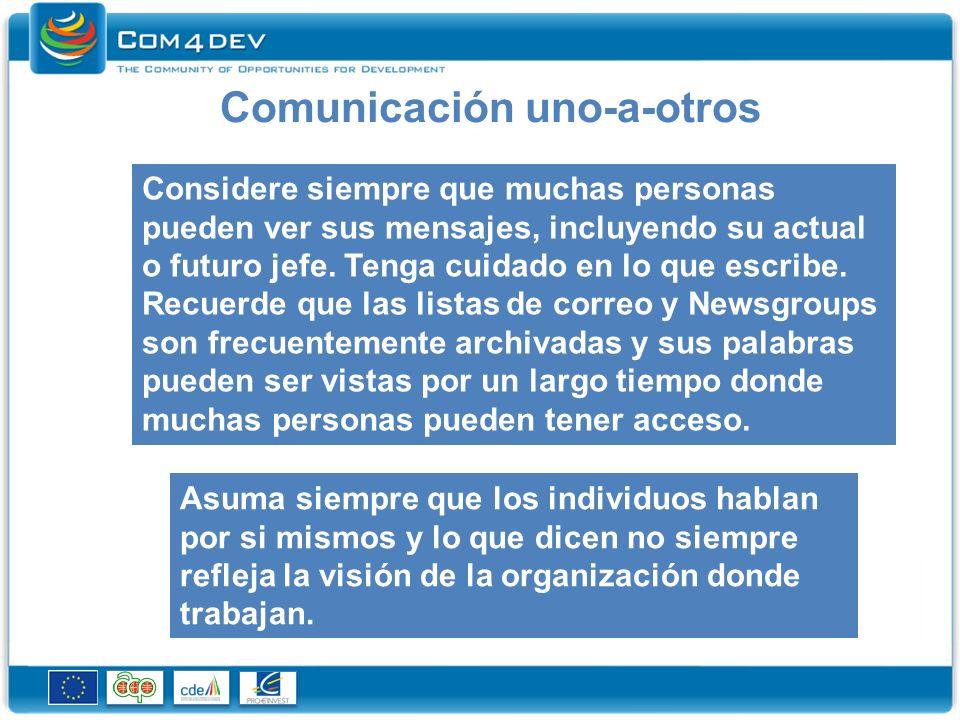 Comunicación uno-a-otros Considere siempre que muchas personas pueden ver sus mensajes, incluyendo su actual o futuro jefe.