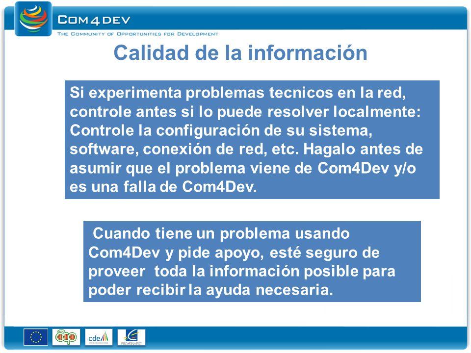 Calidad de la información Si experimenta problemas tecnicos en la red, controle antes si lo puede resolver localmente: Controle la configuración de su sistema, software, conexión de red, etc.