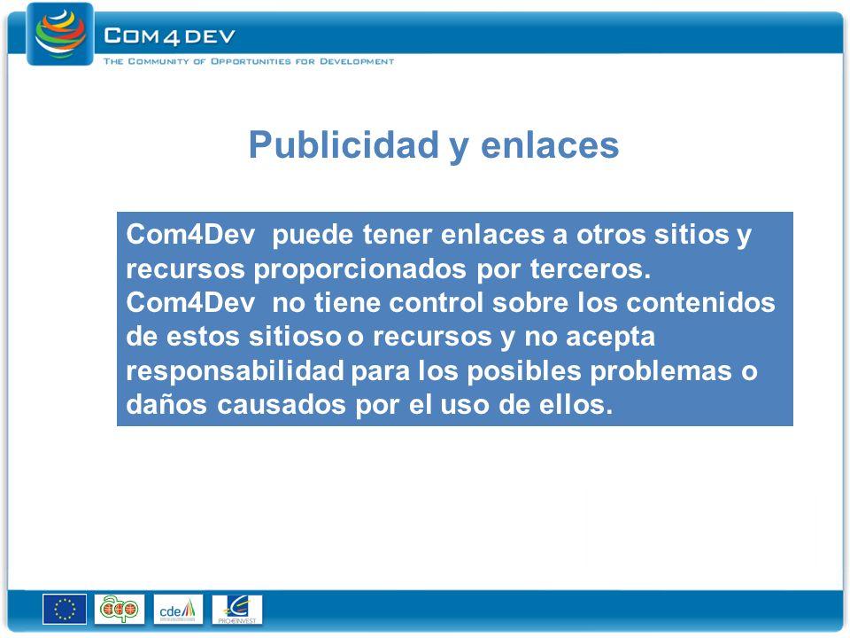 Publicidad y enlaces Com4Dev puede tener enlaces a otros sitios y recursos proporcionados por terceros.