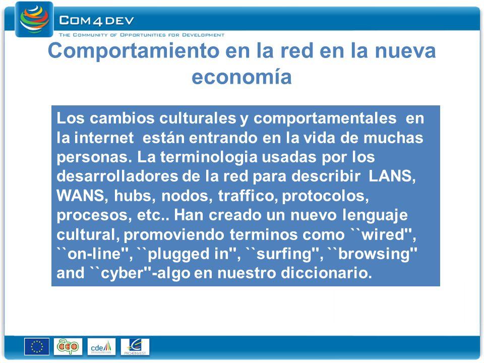 Comportamiento en la red en la nueva economía Los cambios culturales y comportamentales en la internet están entrando en la vida de muchas personas.