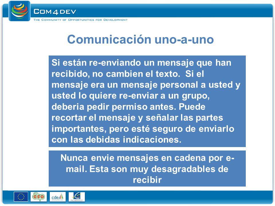 Comunicación uno-a-uno Si están re-enviando un mensaje que han recibido, no cambien el texto.
