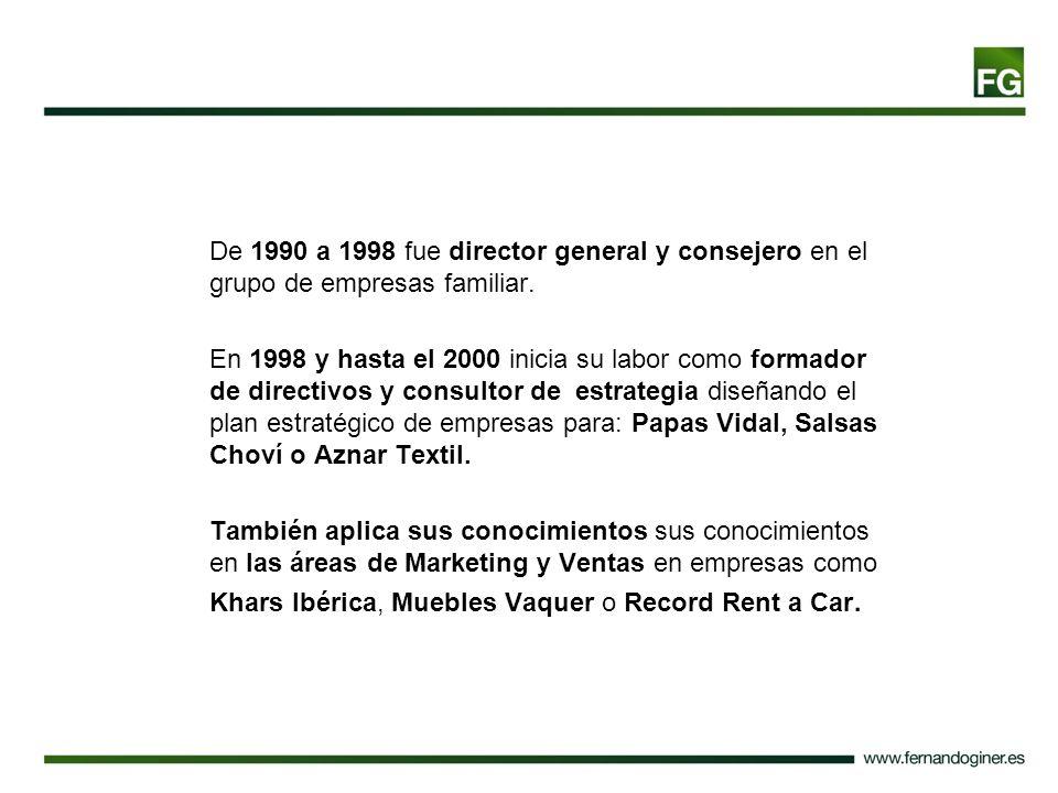 De 1990 a 1998 fue director general y consejero en el grupo de empresas familiar. En 1998 y hasta el 2000 inicia su labor como formador de directivos