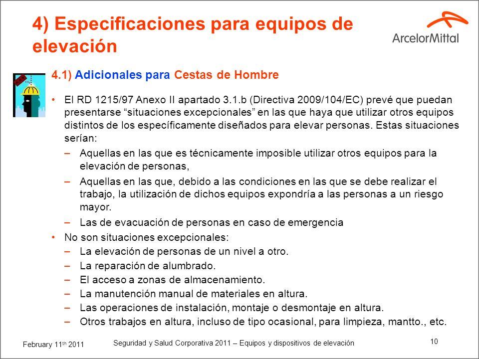 February 11 th 2011 Seguridad y Salud Corporativa 2011 – Equipos y dispositivos de elevación 9 4) Especificaciones para equipos de elevación 4.1) Adic