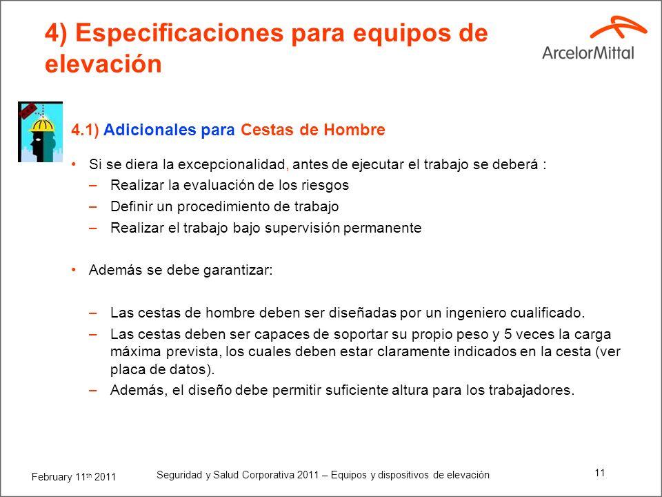 February 11 th 2011 Seguridad y Salud Corporativa 2011 – Equipos y dispositivos de elevación 10 4) Especificaciones para equipos de elevación 4.1) Adi