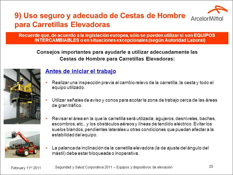 February 11 th 2011 Seguridad y Salud Corporativa 2011 – Equipos y dispositivos de elevación 24 Consejos importantes para ayudarle a utilizar adecuada